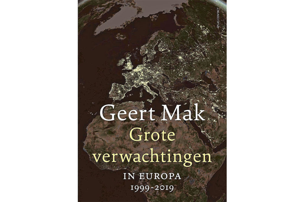 Geert Mak, Grote verwachtingen. In Europa 1999-2019, Atlas Contact, 576 blz, 29,99 euro., GF