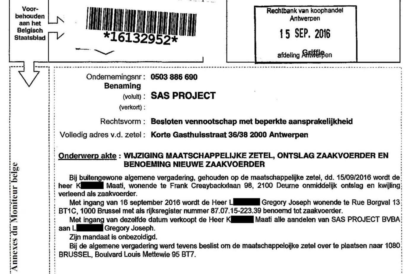 Passation de pouvoir chez S.A.S. Project : le 16 septembre 2016, Maati K. (Anvers) revend ses parts à Grégory L. (Bruxelles)., .