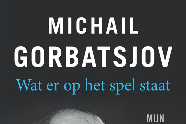 Wat er op het spel staat - Michail Gorbatsjov, /