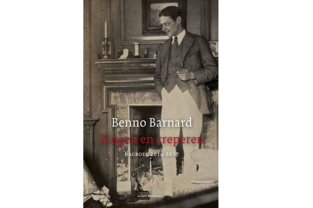 Benno Barnard, Zingen en creperen: dagboek 2014-2017, Atlas Contact, 208 blz., 21,99 euro., GF