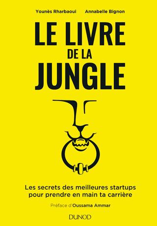 """""""Le Livre de la Jungle"""", Younès Rharbaoui et Annabelle Bignon, éd. Dunod, 375 p., 2019., -"""