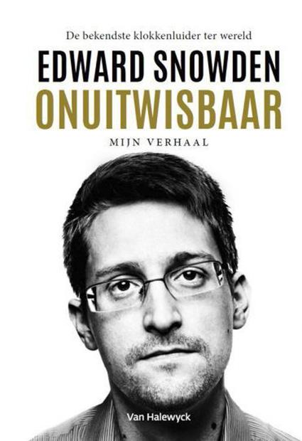 Onuitwisbaar - Edward Snowden, /