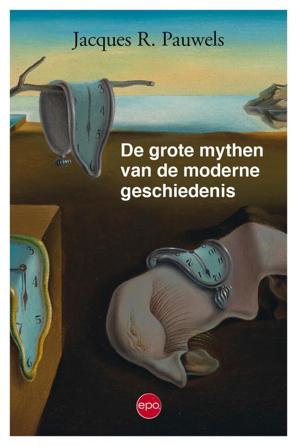 Jacques Pauwels, De grote mythen van de geschiedenis, 2019, EPO Uitgeverij, 268 blz., €22,40, EPO